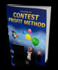 Thumbnail The Contest Profit Method -JUST 5 USD - With PLR