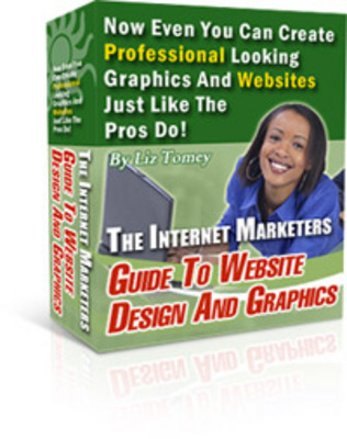 Product picture The Internet Marketers Guide To Website Design and Graphics
